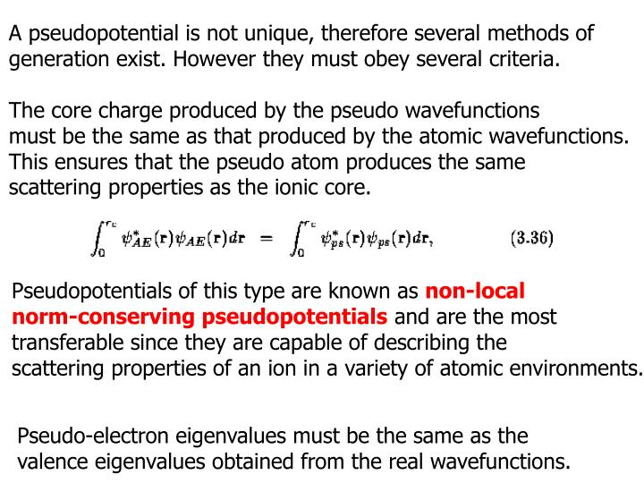A pseudopotential is not unique, therefore several methods of