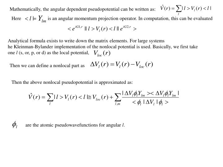 Mathematically, the angular dependent pseudopotential can be written as: