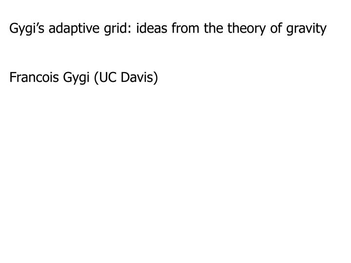 Gygi's adaptive grid: ideas from the theory of gravity