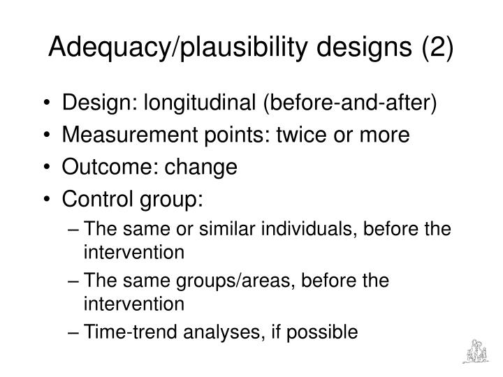 Adequacy/plausibility designs (2)