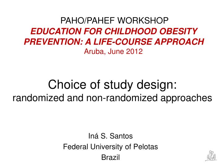 Choice of study design randomized and non randomized approaches
