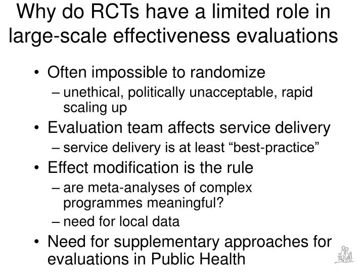 Why do RCTs have a limited role in large-scale effectiveness evaluations