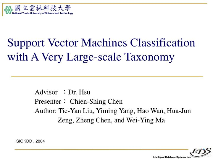 Support vector machines classification with a very large scale taxonomy