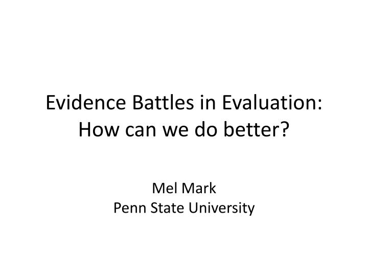 Evidence battles in evaluation how can we do better