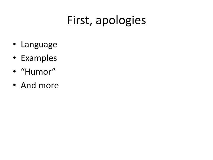 First, apologies