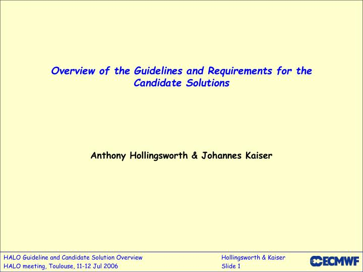 Overview of the guidelines and requirements for the candidate solutions