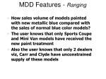 mdd features ranging