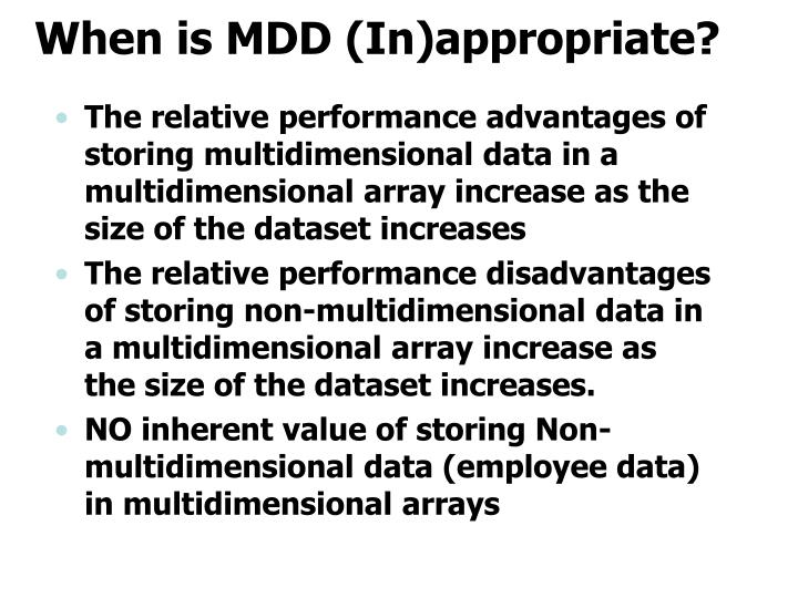 When is MDD (In)appropriate?