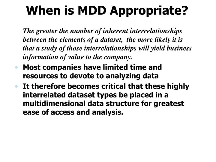When is MDD Appropriate?