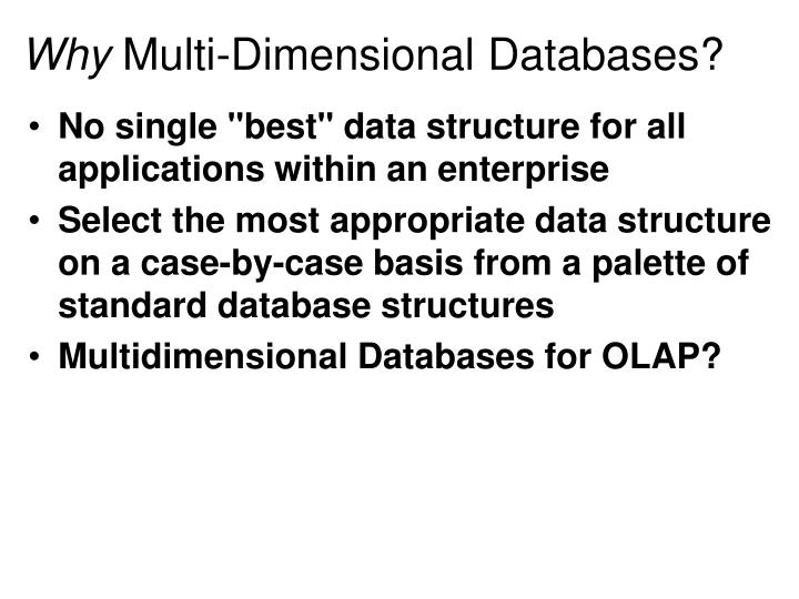 Why multi dimensional databases