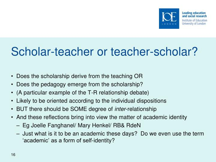 Scholar-teacher or teacher-scholar?