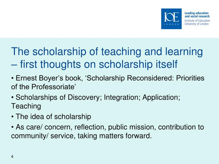 The scholarship of teaching and learning – first thoughts on scholarship itself