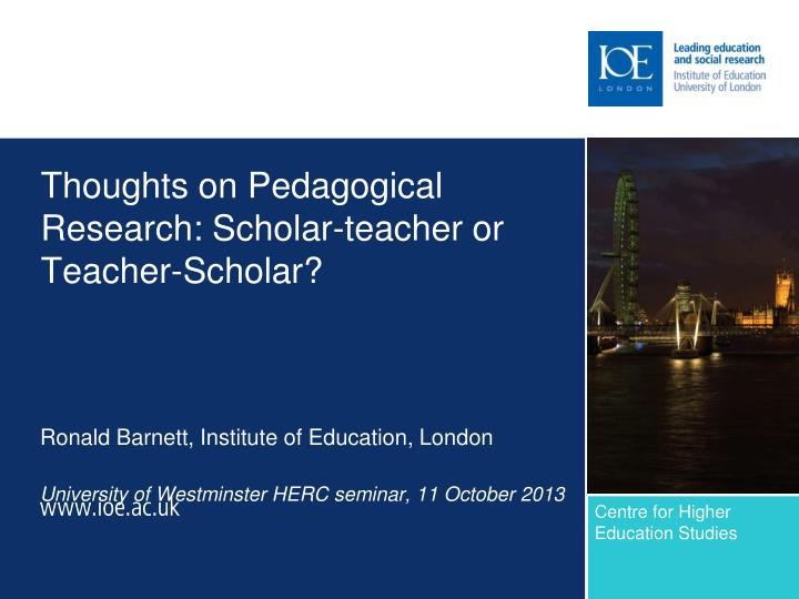Thoughts on pedagogical research scholar teacher or teacher scholar