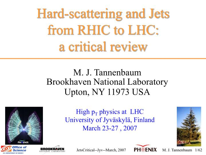 Hard scattering and jets from rhic to lhc a critical review