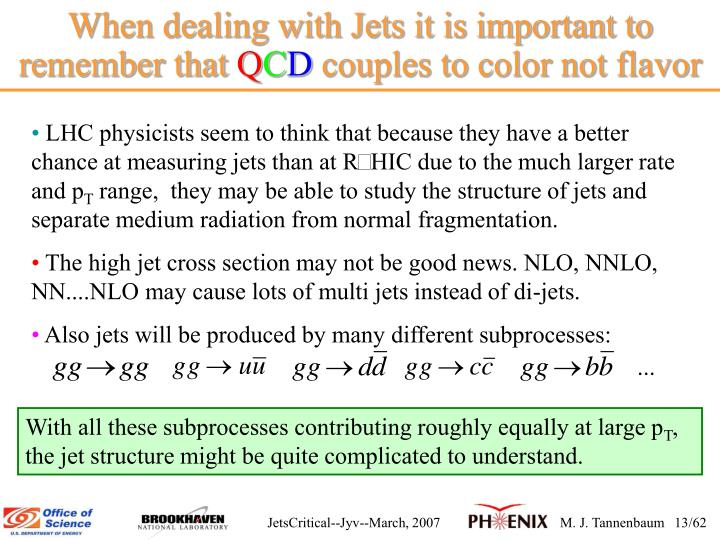 When dealing with Jets it is important to remember that