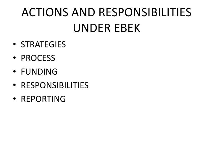 ACTIONS AND RESPONSIBILITIES UNDER EBEK