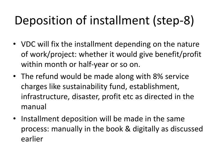 Deposition of installment (step-8)