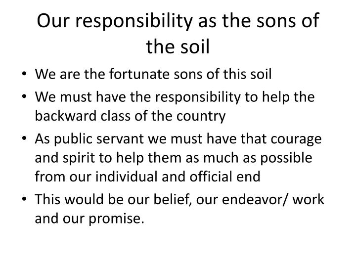 Our responsibility as the sons of the soil