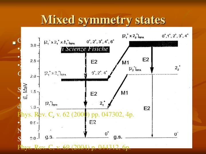 Mixed symmetry states