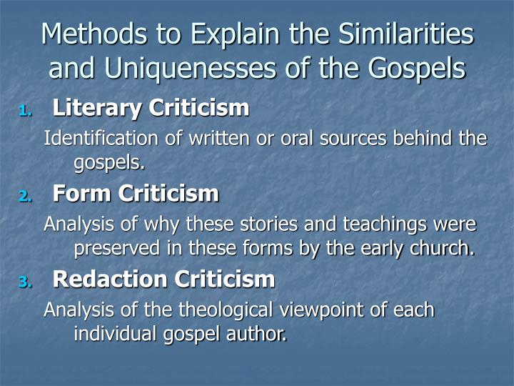Methods to Explain the Similarities and Uniquenesses of the Gospels