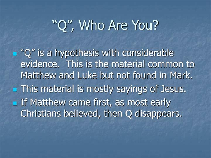 """""""Q"""", Who Are You?"""
