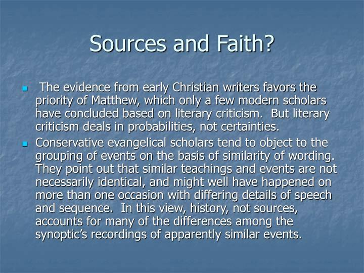Sources and Faith?
