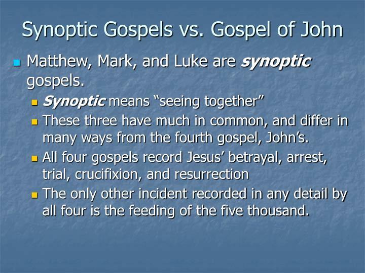 Synoptic Gospels vs. Gospel of John