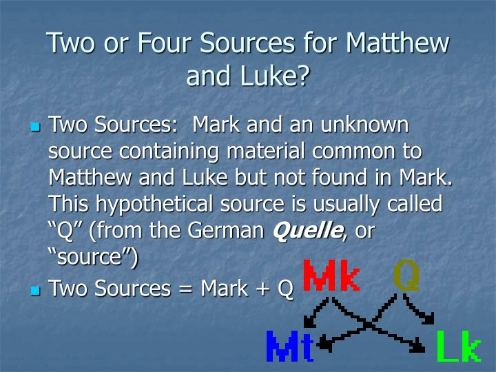 Two or Four Sources for Matthew and Luke?