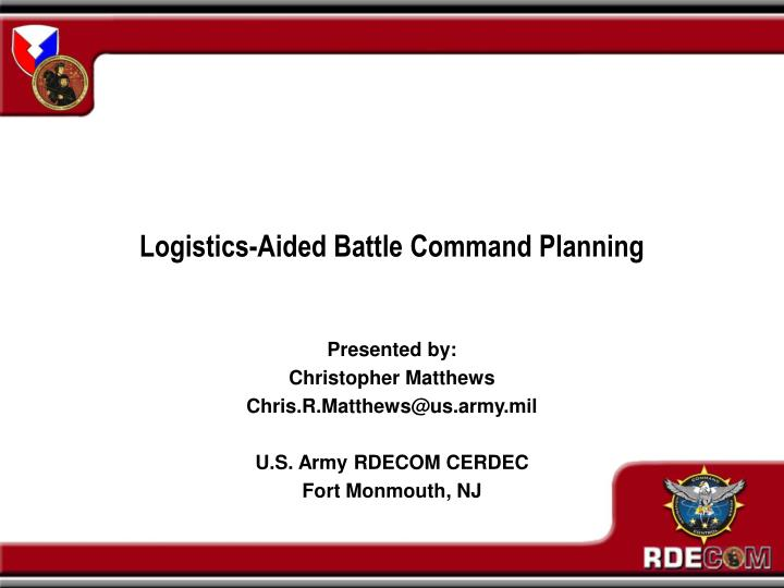 Logistics aided battle command planning