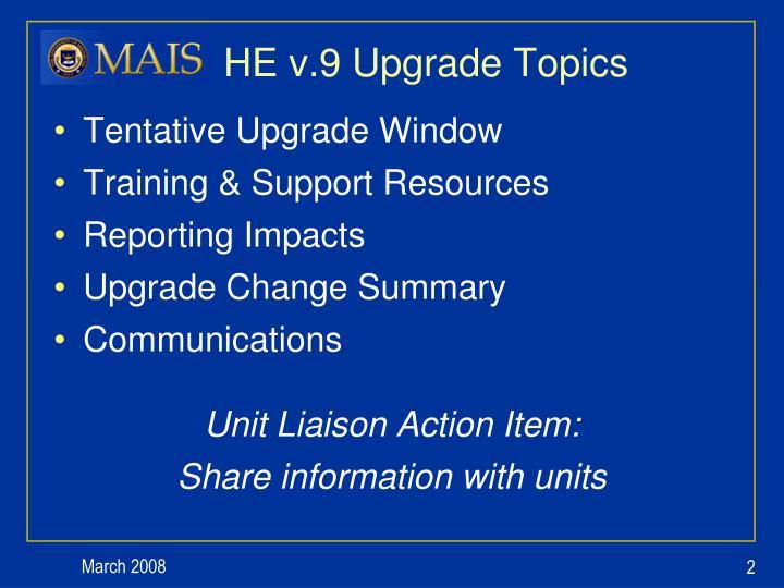 HE v.9 Upgrade Topics