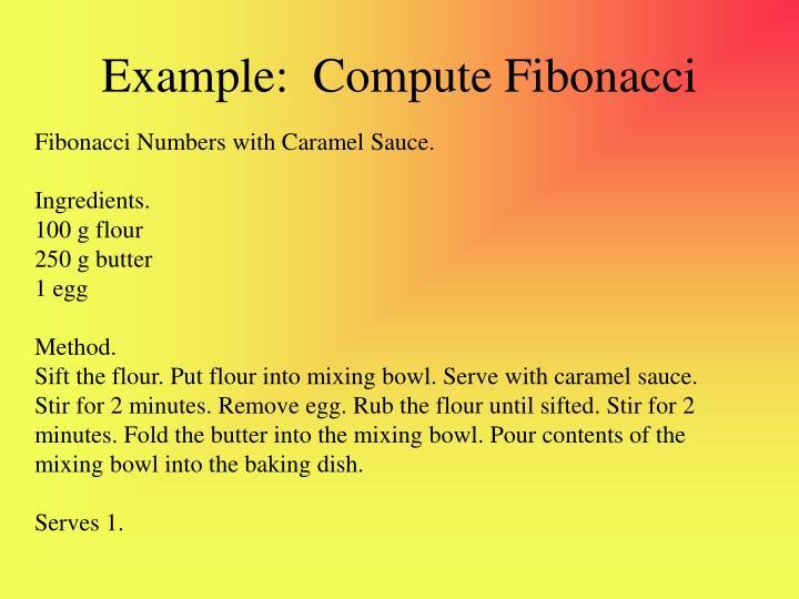 Example:  Compute Fibonacci
