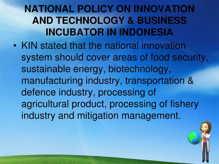 NATIONAL POLICY ON INNOVATION AND TECHNOLOGY & BUSINESS INCUBATOR IN INDONESIA
