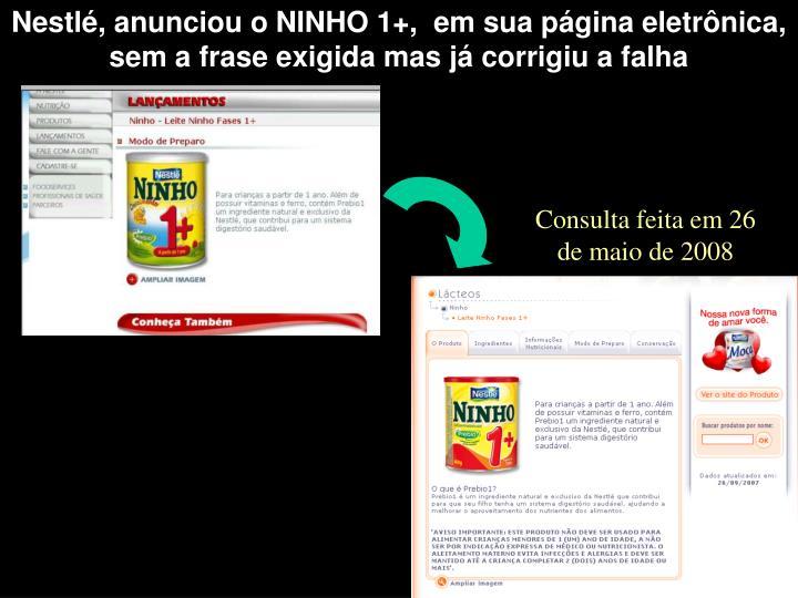 Nestlé, anunciou o NINHO 1+,  em sua página eletrônica, sem a frase exigida mas já corrigiu a falha