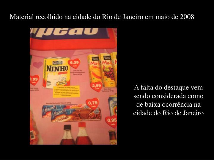 Material recolhido na cidade do Rio de Janeiro em maio de 2008