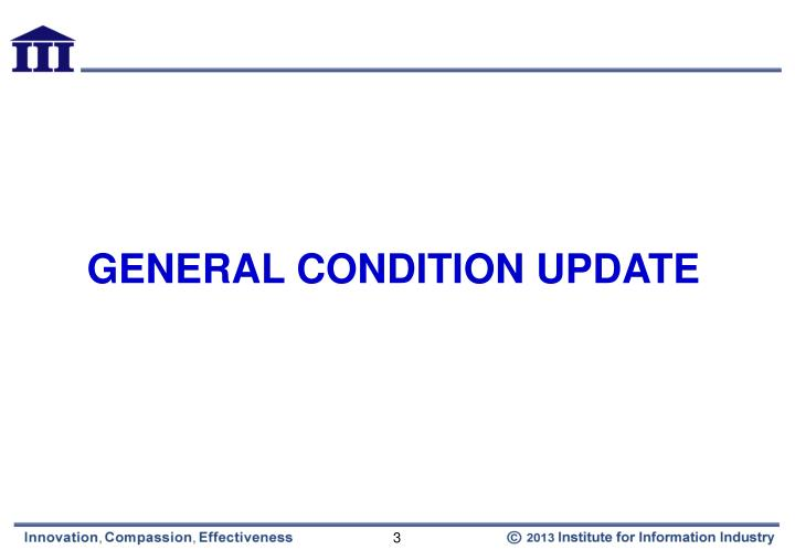 GENERAL CONDITION UPDATE
