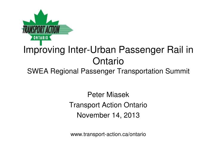 Improving inter urban passenger rail in ontario swea regional passenger transportation summit