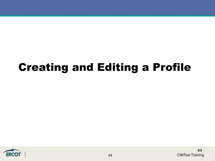 Creating and Editing a Profile