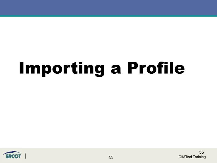 Importing a Profile