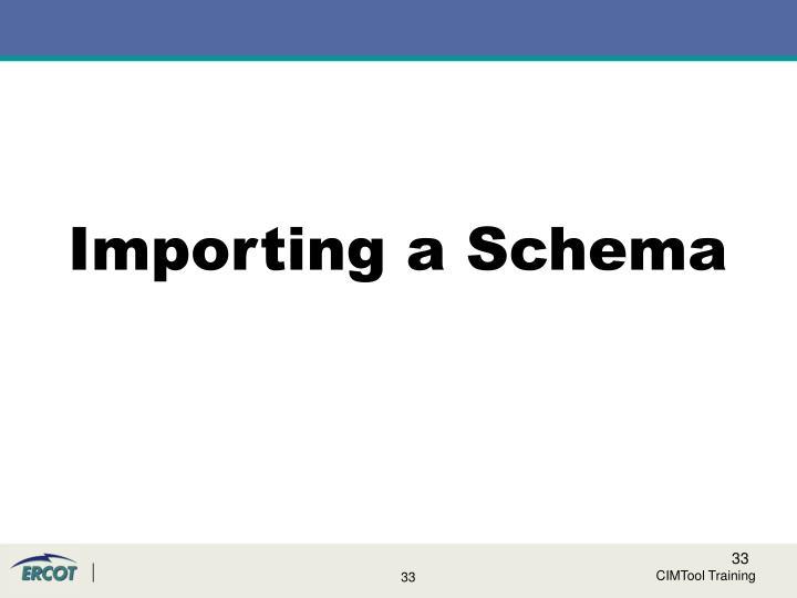 Importing a Schema