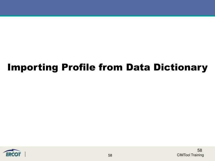 Importing Profile from Data Dictionary
