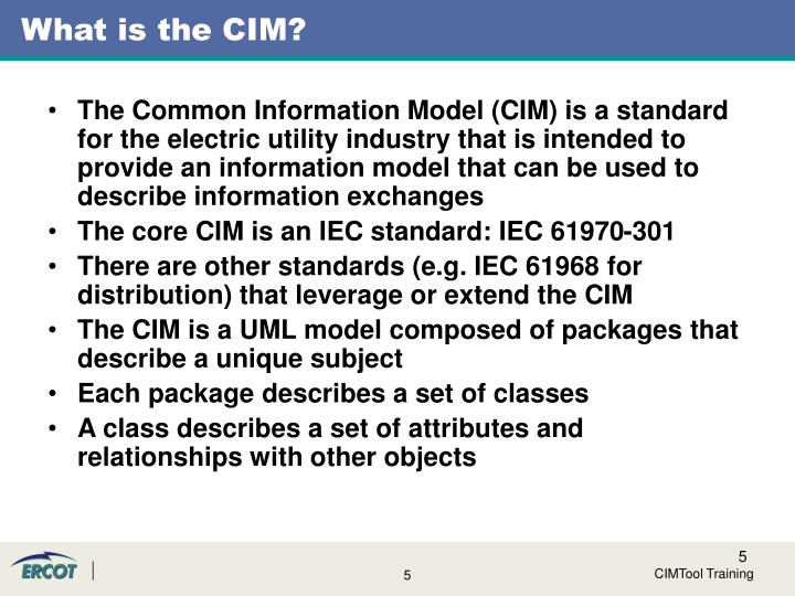 What is the CIM?