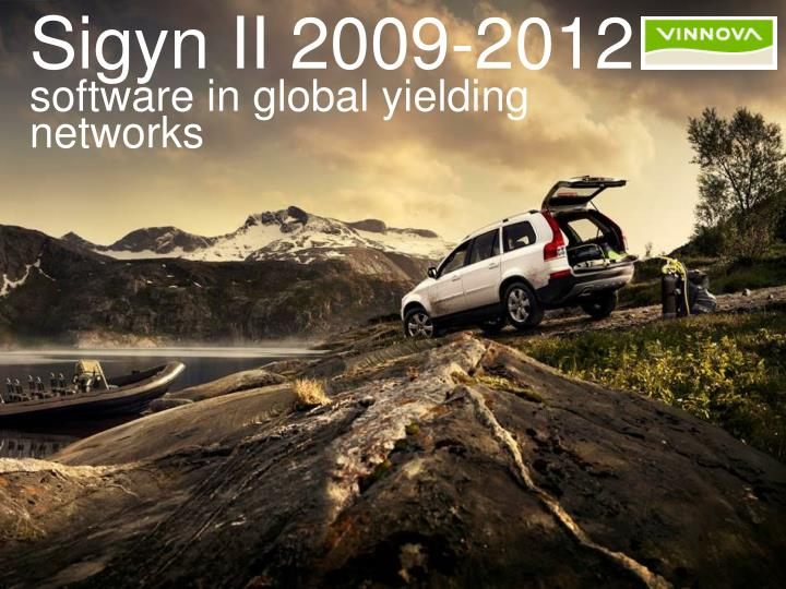 Sigyn ii 2009 2012 software in global yielding networks