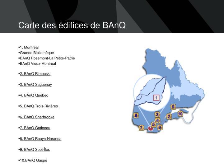 Carte des édifices de BAnQ