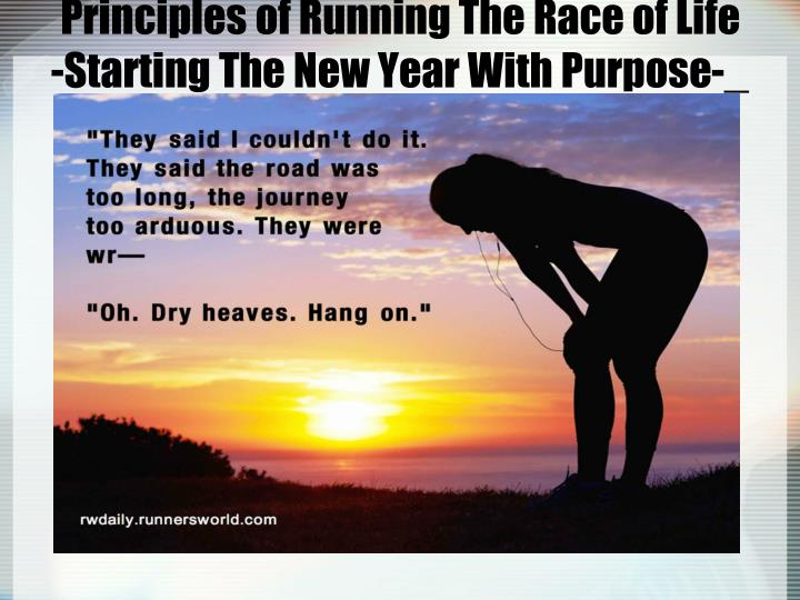 Principles of running the race of life starting the new year with purpose