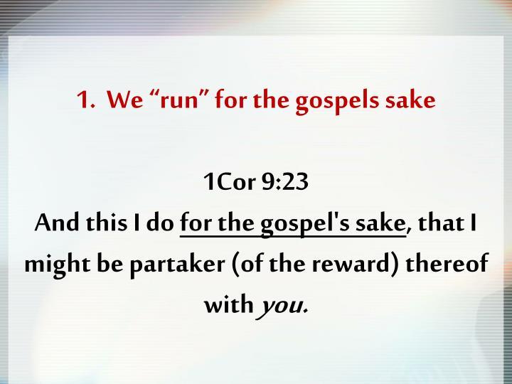 """1.  We """"run"""" for the gospels sake"""