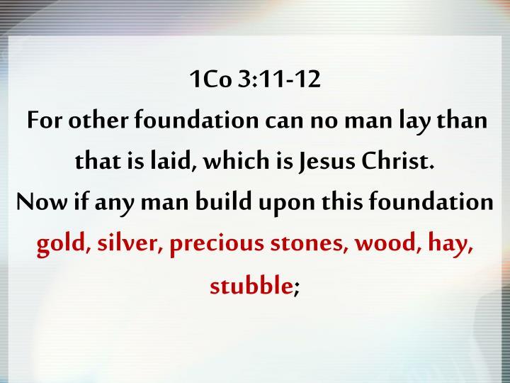 1Co 3:11-12