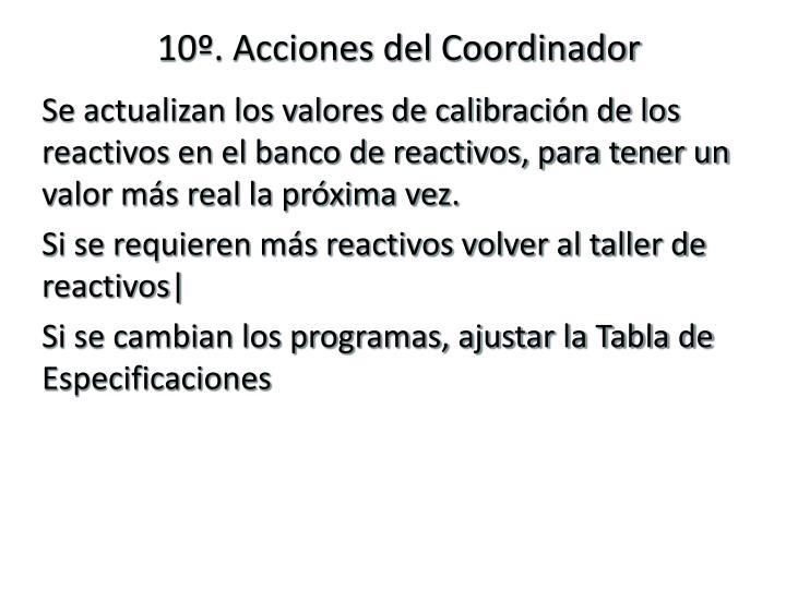 10º. Acciones del Coordinador