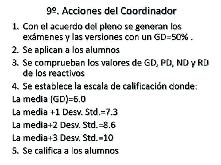 9º. Acciones del Coordinador