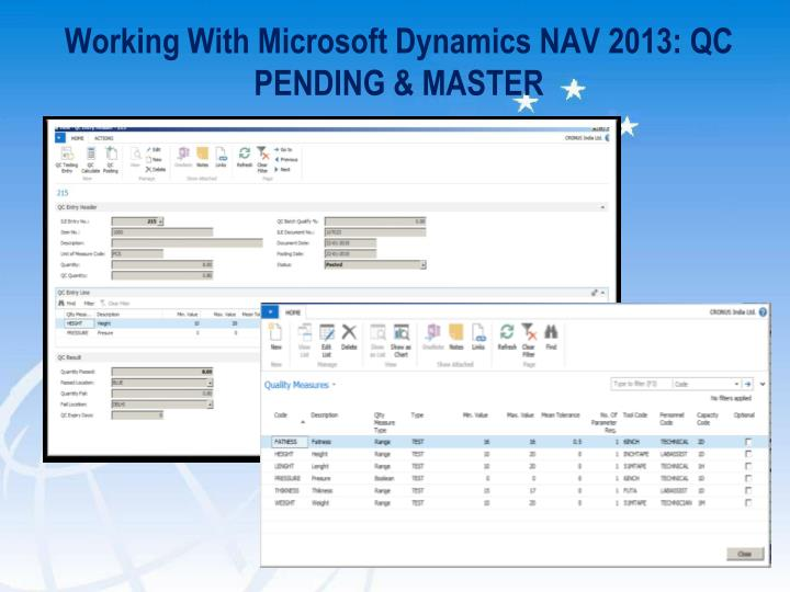 Working With Microsoft Dynamics NAV 2013: QC PENDING & MASTER