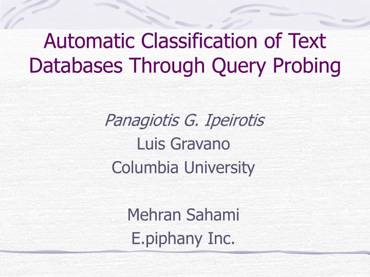 Automatic Classification of Text Databases Through Query Probing